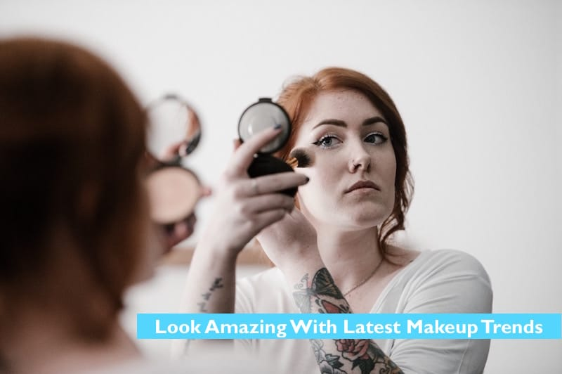 Look Amazing With Latest Makeup Trends 2020