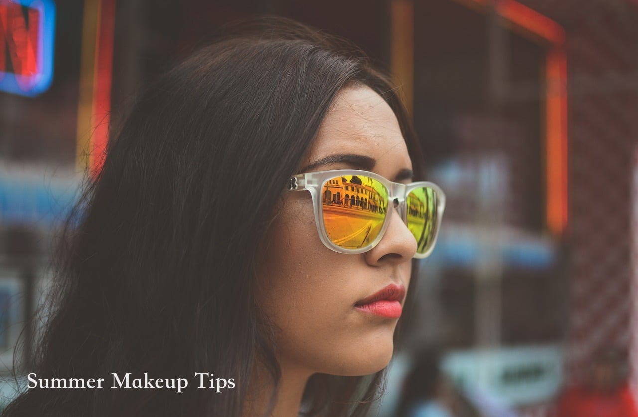 Summer Makeup Tips For Oily and Dry Skin
